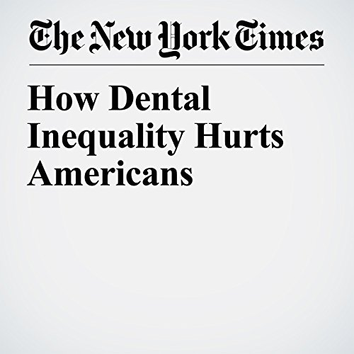 How Dental Inequality Hurts Americans copertina