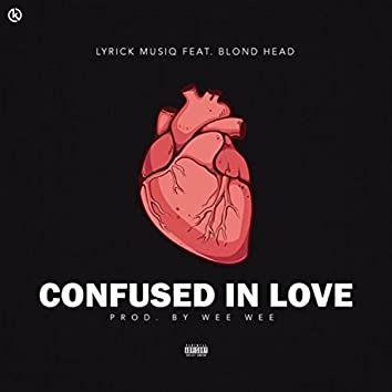 Confused in Love (feat. Blond Head)