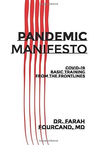 Pandemic Manifesto: COVID-19 Basic Training From The Frontlines