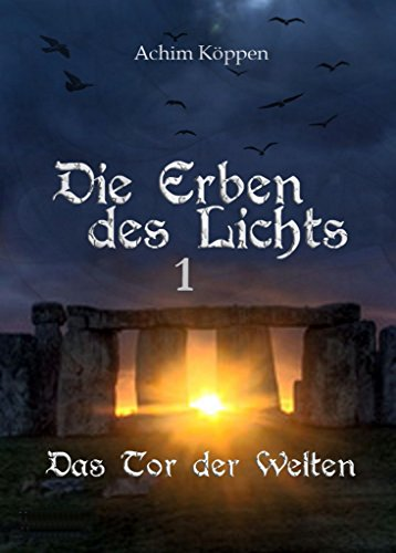 Das Tor der Welten: Die  Erben des Lichts 1 (Die Erben des Lichts)