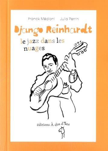 Django reinhardt, le jazz dans les nuages (Des graines et des guides)