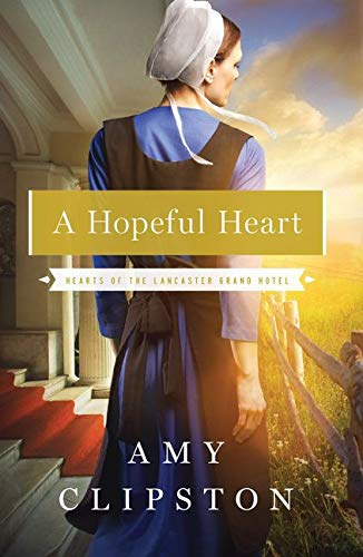 A Hopeful Heart (Hearts of the Lancaster Grand Hotel)の詳細を見る