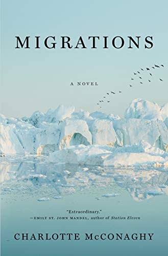 Compare Textbook Prices for Migrations: A Novel  ISBN 9781250204028 by McConaghy, Charlotte