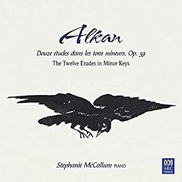 Alkan: The Twelve Etudes in Minor Keys