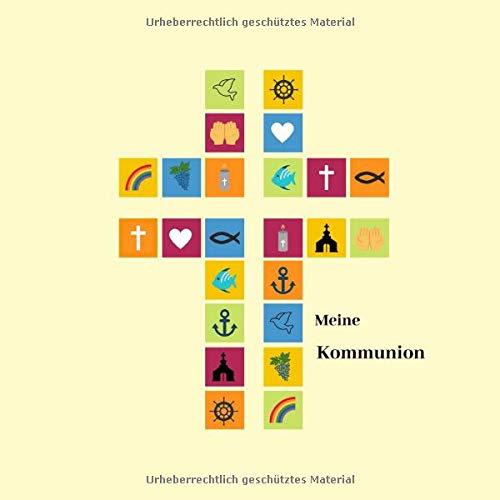 Meine Kommunion: Gästebuch zum Eintragen von Glückwünschen | Erinnerungsbuch an die erste heilige Kommunion | 100 Seiten | 21 x 21 cm | Motiv: Kreuz - Symbole