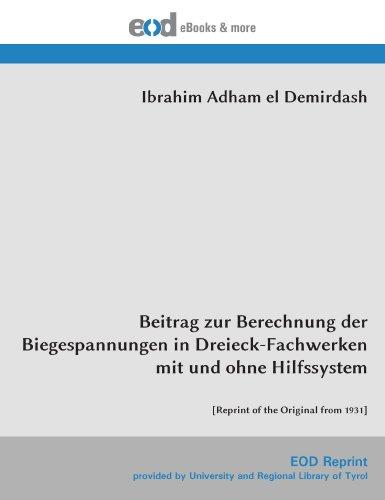 Beitrag zur Berechnung der Biegespannungen in Dreieck-Fachwerken mit und ohne Hilfssystem: [Reprint of the Original from 1931]