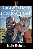 Dogged Days on the Florida Trail: Hiking the Florida Trail with a Blind Dog