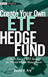 Create Your Own ETF Hedge Fund: A Do-It-Yourself ETF Strategy for Private Wealth Management