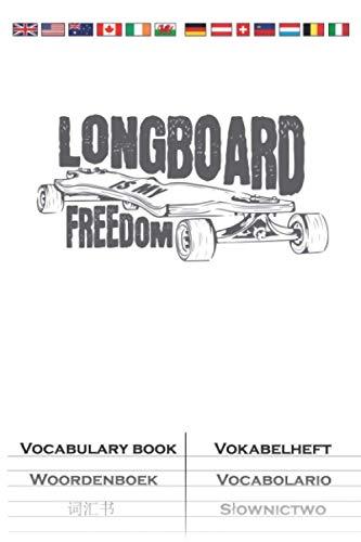 Longboard Freedom Skateboard fahren Vokabelheft: Vokabelbuch mit 2 Spalten für Freunde des gemütlichen Skatens