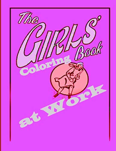 The Girls at Work: Coloring Book for Kids and Adults.