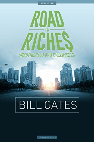 Bill Gates - Road To Riches Famous Billionaires Unauthorized & Uncensored (All Ages Deluxe Edition with Videos)