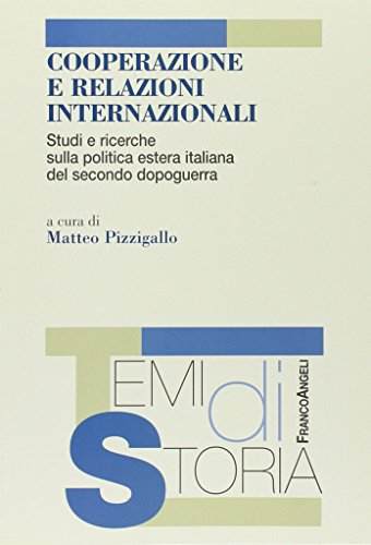 Cooperazione e relazioni internazionali. Studi e ricerche sulla politica estera italiana del secondo dopoguerra
