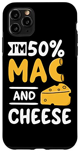 iPhone 11 Pro Max Funny Macaroni and Cheese Lover - I'm 50% Mac and 50% Cheese Case