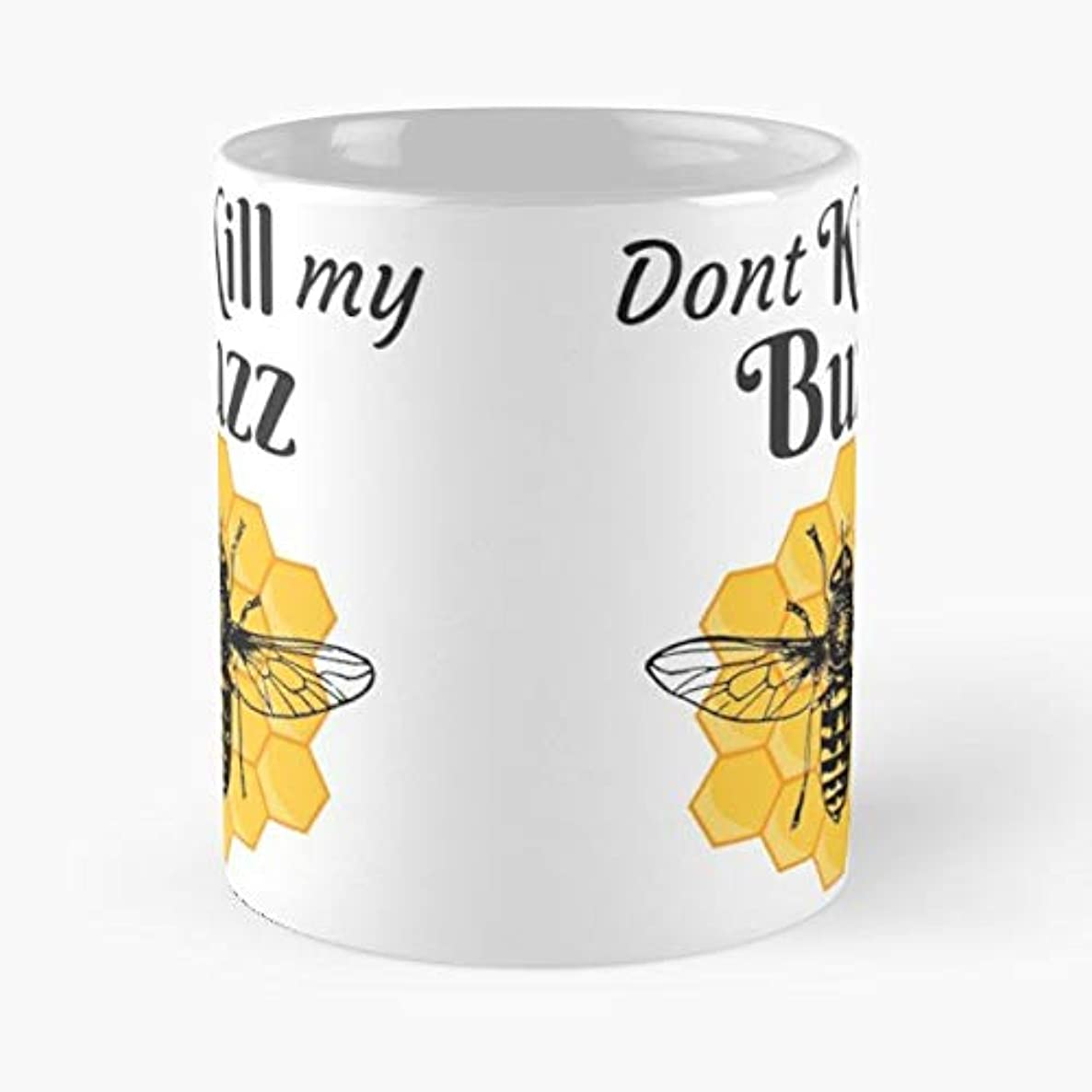 Funny Humor Buzz Kill - Funny Sophisticated Design Great Gifts -11 Oz Coffee Mug.the Best Gift For Holidays.