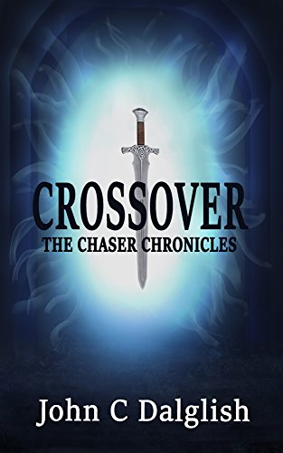 CROSSOVER(Christian Action Adventure) (THE CHASER CHRONICLES Book 1)