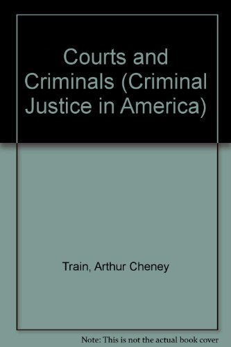 Courts and Criminals (Criminal Justice in America)