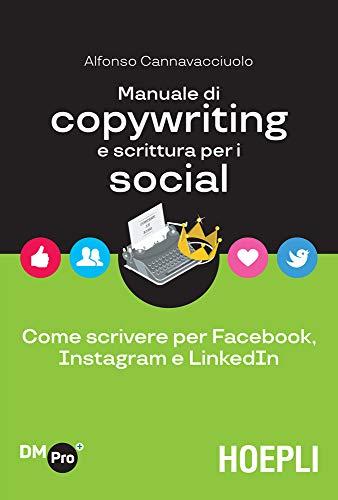 manuale di copywriting e scrittura per i social - libri di digital marketing