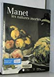 Manet - Les natures mortes : Exposition, Paris, Musée d'Orsay (9 octobre 2000-7 janvier 2001)