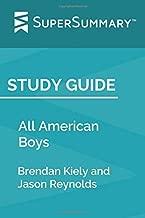Study Guide: All American Boys by Brendan Kiely and Jason Reynolds (SuperSummary)