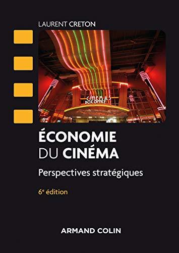 Economie du cinéma - 6 éd. (French Edition)