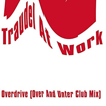 Overdrive (Over and Unter Club Mix)