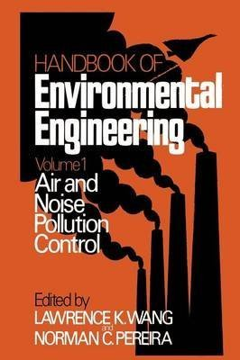[(Air and Noise Pollution Control: Volume 1)] [Edited by Lawrence K. Wang ] published on (October, 2011)