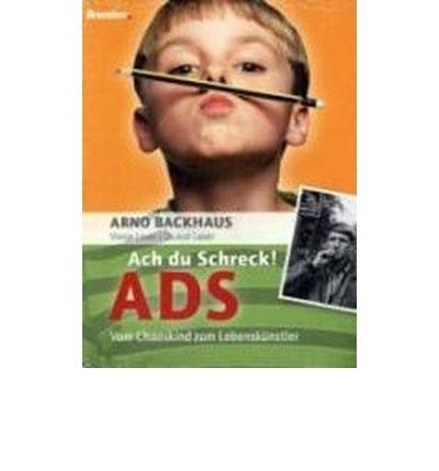 Ach du Schreck! ADS: Vom Chaoskind zum K?nstler (Paperback)(German) - Common