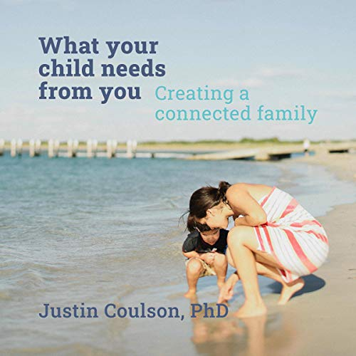 What Your Child Needs from You cover art