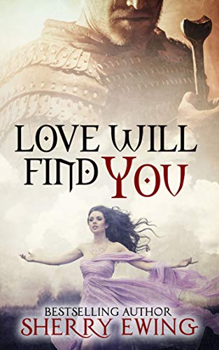 Love Will Find You (The Knights of Berwyck, A Quest Through Time Book 4)