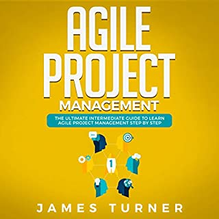 Agile Project Management: The Ultimate Intermediate Guide to Learn Agile Project Management Step by Step audiobook cover art