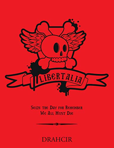 LIBERTALIA: Seize the Day for Remember We All Must Die (English Edition)