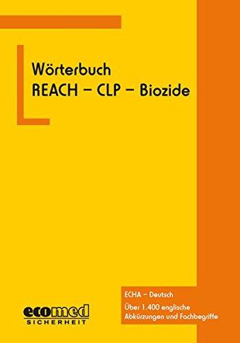 Wörterbuch REACH - CLP - Biozide: ECHA - Deutsch
