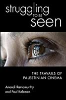 Struggling to be seen: The travails of Palestinian cinema