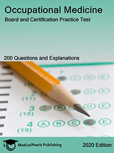 Occupational Medicine: Board and Certification Practice Test