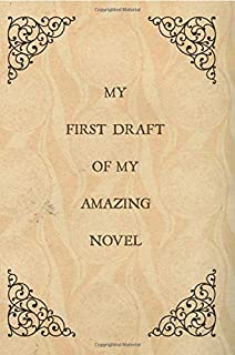 My first draft of my amazing novel: Notebook for writing a novel,Gifts,Writer,Aspiring,Author,Student,Creative writing,Christmas,Birthday,Present,Vintage book cover design,6x9,Blank book