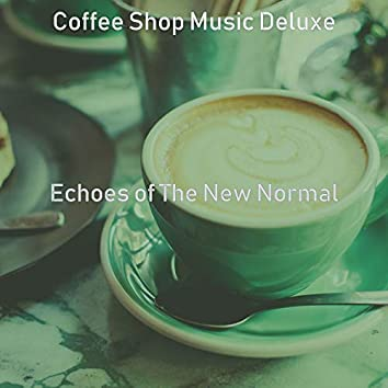 Echoes of The New Normal
