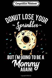 Composition Notebook: Womens I'm Going to be a Mommy Again Funny Donut Mom Journal/Notebook Blank Lined Ruled 6x9 100 Pages