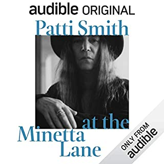 Patti Smith at the Minetta Lane     Words and Music              By:                                                                                                                                 Patti Smith                               Narrated by:                                                                                                                                 Patti Smith                      Length: 1 hr and 23 mins     1,988 ratings     Overall 4.4