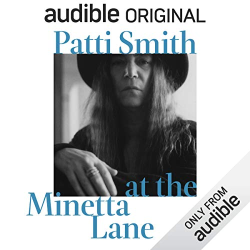 Patti Smith at the Minetta Lane     Words and Music              By:                                                                                                                                 Patti Smith                               Narrated by:                                                                                                                                 Patti Smith                      Length: 1 hr and 23 mins     1,996 ratings     Overall 4.4