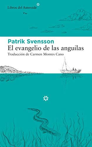 El evangelio de las anguilas (Libros del Asteroide nº 244)