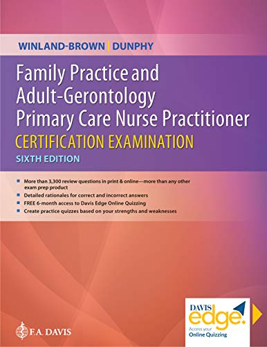 Compare Textbook Prices for Family Practice and Adult-Gerontology Primary Care Nurse Practitioner Certification Examination Sixth Edition ISBN 9780803697294 by Winland-Brown EdD  APRN  FNP-BC  FAANP, Jill E.,Dunphy PhD  APRN  FNP-BC  FAAN  FAANP, Lynne M.