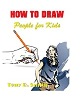 How to Draw People for Kids: Step By Step Techniques