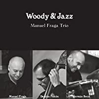 Woody & Jazz by Manuel Fraga Trio