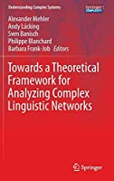 Towards a Theoretical Framework for Analyzing Complex Linguistic Networks (Understanding Complex Systems)