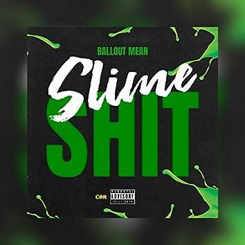 Slime Shit