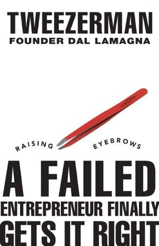 Raising Eyebrows - A Failed Entrepreneur Finally Gets It Right (English Edition)
