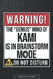 Kami: Warning The Genius Mind Of Kami Is In Brainstorm Mode - Kami Name Custom Gift Planner Calendar Notebook Journal