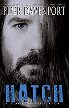 Hatch: A Dogs of Fire Story by [Piper Davenport]