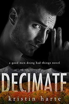 Decimate  A Good Men Doing Bad Things Novel  Vigilante Justice Book 6