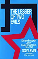The Lesser of Two Evils: Eastern European Jewry Under Soviet Rule, 1939-1941 (Research Publications S)
